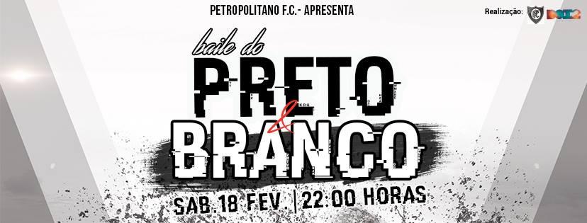 Baile do Preto e Branco no Clube Petropolitano 18 de Fevereiro às 22h